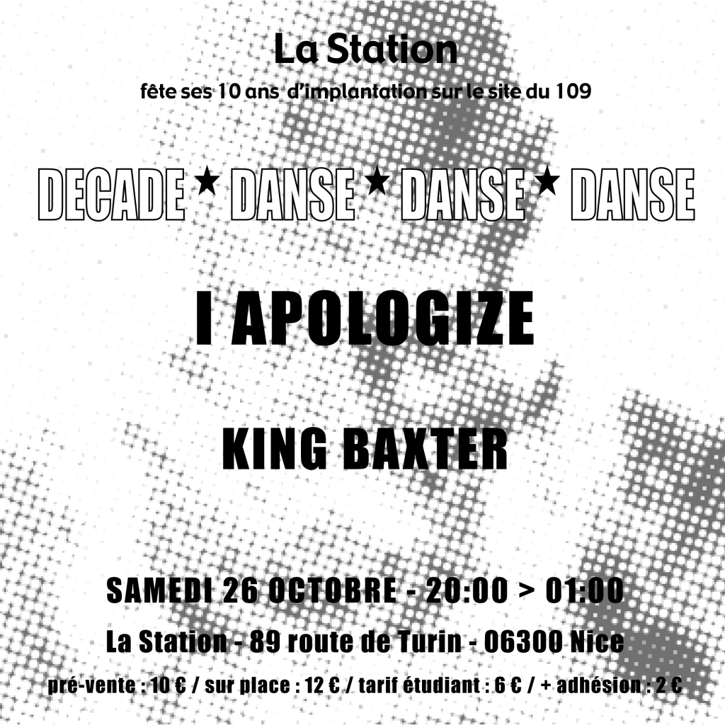 i apologize decade danse danse danse king baxter 10 ans La Station nice art contemporain musique concert le 109